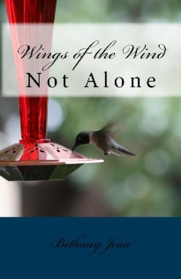 Wings of the Wind: Not Alone ebook by Bethany Jean