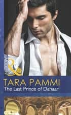 The Last Prince of Dahaar (Mills & Boon Modern) (A Dynasty of Sand and Scandal, Book 1) ebook by Tara Pammi
