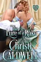 The Lure of a Rake ebook by Christi Caldwell