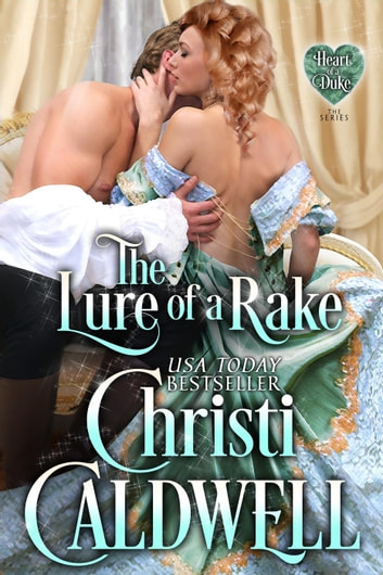 The Lure of a Rake - Heart of a Duke, #9 ebook by Christi Caldwell