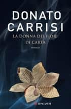 La donna dei fiori di carta ebook by Donato Carrisi