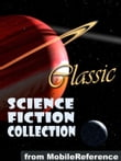 Classic Science Fiction Collection: (100+ Works) Incl. Flatland, Burroughs, H. Beam Piper, Andre Norton, H. G. Wells & More (Mobi Collected Works)