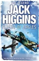 Flight of Eagles ebook by Jack Higgins