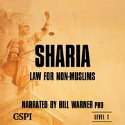 Sharia Law for Non-Muslims audiobook by Bill Warner, PhD
