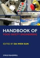 Handbook of Food Safety Engineering ebook by Da-Wen Sun