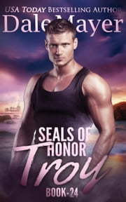 SEALs of Honor: Troy ebook by Dale Mayer