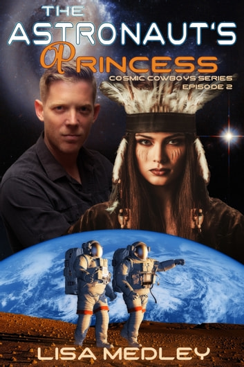 The Astronaut's Princess ebook by Lisa Medley