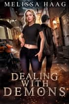 Dealing with Demons ebook by Melissa Haag