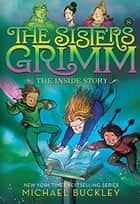 The Inside Story (The Sisters Grimm #8) - 10th Anniversary Edition ebook by Michael Buckley, Peter Ferguson