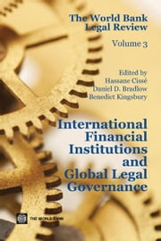 The World Bank Legal Review: International Financial Institutions and Global Legal Governance ebook by Hassane Cissé,Daniel D. Bradlow,Benedict Kingsbury