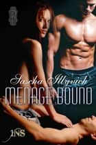 Menage Bound ebook by Sascha Illyvich