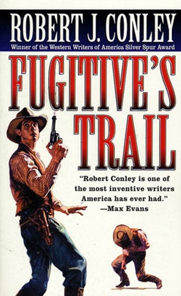 Fugitive's Trail - A Texas Outlaw Novel ebook by Robert J. Conley