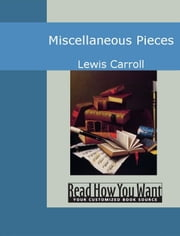 Miscellaneous Pieces ebook by Carroll Lewis