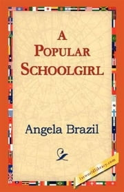 A Popular Schoolgirl ebook by Angela Brazil