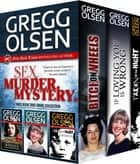 Sex. Murder. Mystery. - True Crime Box Set ebook by Gregg Olsen