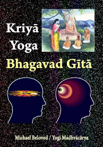 Kriya Yoga Bhagavad Gita ebook by Michael Beloved