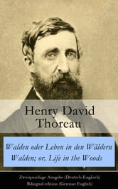 Walden oder Leben in den Wäldern / Walden; or, Life in the Woods - Zweisprachige Ausgabe (Deutsch-Englisch) / Bilingual edition (German-English) ebook by Henry David Thoreau,Wilhelm Nobbe