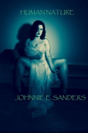Human Nature - The Devin James Series ebook by Johnnie E. Sanders