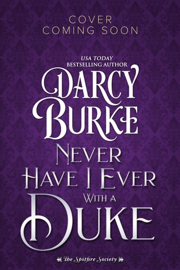 Never Have I Ever With a Duke ebook by Darcy Burke
