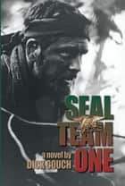 Seal Team One ebook by Dick Couch