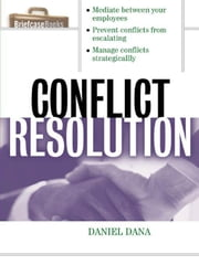 Conflict Resolution ebook by Dana, Daniel