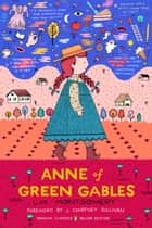 Anne of Green Gables - (Penguin Classics Deluxe Edition) ebook by L. M. Montgomery, Benjamin Lefebvre, Benjamin Lefebvre