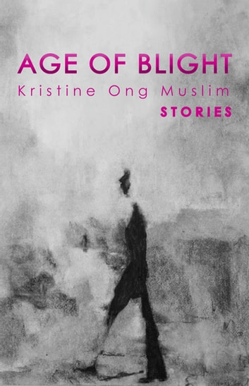 Age of Blight - Stories ebook by Kristine Ong Muslim
