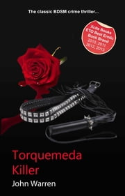 Torquemada Killer - An erotic novel ebook by John Warren