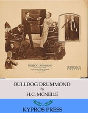 Bulldog Drummond ebook by H.C. McNeile