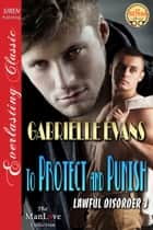 To Protect and Punish ebook by Gabrielle Evans