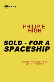 Sold - For a Spaceship ebook by Philip E. High
