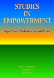 Studies in Empowerment - Steps Toward Understanding and Action ebook by Robert E Hess