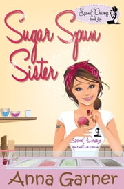 Sugar Spun Sister ebook by Anna Garner