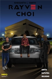 Rayven Choi: The Bounty Hunter - Chapter 3 ebook by Shequeta Smith