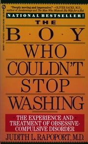 The Boy Who Couldn't Stop Washing - The Experience and Treatment of Obsessive-Compulsive Disorder ebook by Kobo.Web.Store.Products.Fields.ContributorFieldViewModel