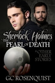 Sherlock Holmes: The Pearl of Death and Other Early Stories ebook by Gregg Rosenquist