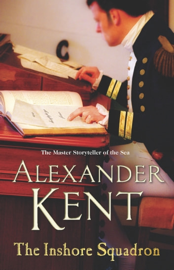 The Inshore Squadron - Naval Fiction (Richard Bolitho: Book 15) ebook by Alexander Kent