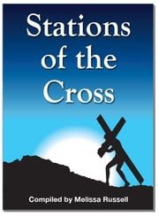 How to Pray the Stations of the Cross: Way of The Cross ebook by Melissa Russell