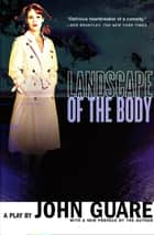 Landscape of the Body - A Play ebook by John Guare