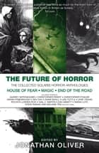 The Future of Horror ebook by Jonathan Oliver, Audrey Niffenegger, Dan Abnett