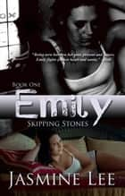 Emily (Skipping Stones: Book 1) ebook by Jasmine Lee