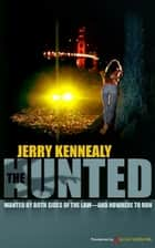 The Hunted ebook by Jerry Kennealy