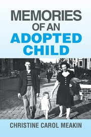 Memories Of An Adopted Child ebook by Christine Carol meakin