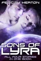 Sons of Lyra - Science Fiction Romance Anthology ebook by