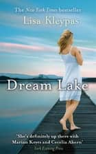 Dream Lake - Number 3 in series ebook by Lisa Kleypas