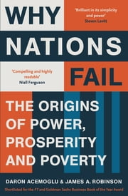 Why Nations Fail - The Origins of Power, Prosperity and Poverty ebook by James A. Robinson, Daron Acemoglu, Random House - New York