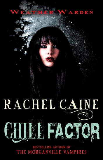Chill Factor - The heart-stopping urban fantasy adventure ebook by Rachel Caine