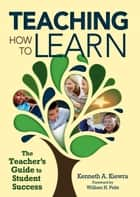 Teaching How to Learn ebook by Kenneth A Kiewra,William H. Peltz