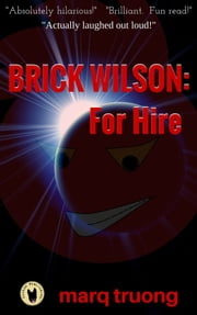 Brick Wilson: For Hire ebook by Marq Truong