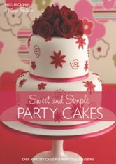 Sweet And Simple Party Cakes ebook by May Clee Cadman